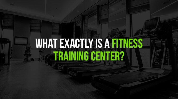 01-What-exactly-is-a-fitness-training-center